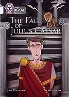 The Fall of Julius Caesar: Band 17/Diamond (Collins Big Cat Shakespeare)