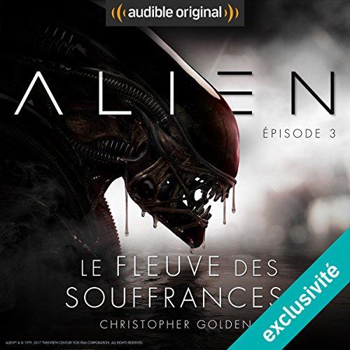 Couverture de Alien : Le fleuve des souffrances 3