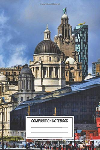 Composition Notebook: Landscapes Three Graces Liverpool Skylines Wide Ruled Note Book, Diary, Planner, Journal for Writing