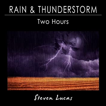 Rain and Thunderstorm - Two Hours