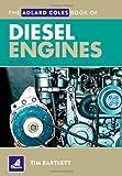 The Adlard Coles Book of Diesel Engines by Tim Bartlett (2005-08-08)