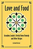 Love and Food: Grandma Louden's Herbal Home Remedy and Other Recipes