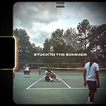 Stuck In The Summer