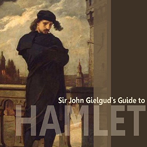 Sir John Gielgud's Guide to Hamlet cover art