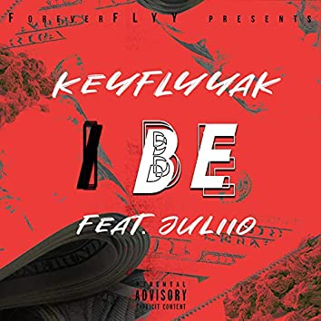 I Be (feat. Julio)