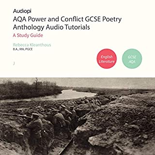 AQA Power and Conflict GCSE Poetry Anthology Audio Tutorials                   By:                                                                                                                                 Rebecca Kleanthous                               Narrated by:                                                                                                                                 Penny Andrews,                                                                                        Andrew Cresswell                      Length: 2 hrs and 47 mins     17 ratings     Overall 4.7