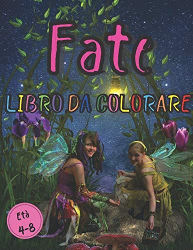 Fate libro da colorare Età 4-8: Un libro da colorare Fata per ragazze, libri da colorare per bambini 4-8 anni