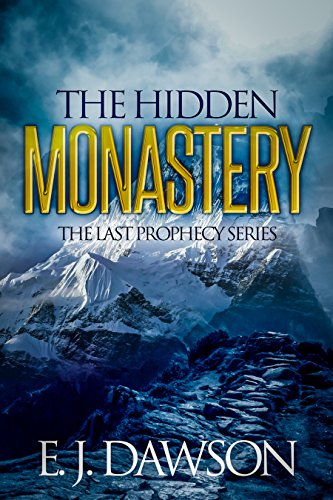 Book: The Hidden Monastery: The Last Prophecy Series 0.5 by E. J. Dawson