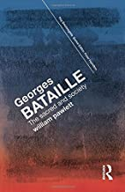 Georges Bataille: The Sacred and Society (Key Sociologists)
