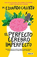 El perfecto cerebro imperfecto / The Perfect Imperfect Brain
