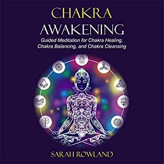 Chakra Awakening     Guided Meditation to Heal Your Body and Increase Energy with Chakra Balancing, Chakra Healing, Reiki Healing and Guided Imagery              By:                                                                                                                                 Sarah Rowland                               Narrated by:                                                                                                                                 Gina Rogers                      Length: 2 hrs and 8 mins     108 ratings     Overall 4.6