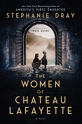 The Women of Chateau Lafayette by Stephanie Dray ebook deal