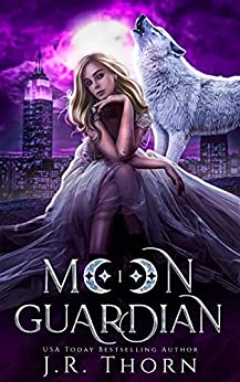 Moon Guardian: Book One: A Rejected Mate Wolf Shifter Romance (Crescent Five 1) by [J.R. Thorn]
