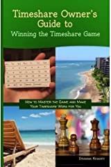 Timeshare Owner's Guide to Winning the Timeshare Game by Deanna Keahey (2015-01-18) Paperback