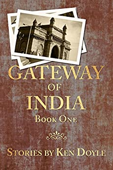 Gateway of India (Book One) by [Ken Doyle]