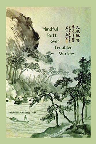 Compare Textbook Prices for Mindful Raft over Troubled Waters  ISBN 9781938459498 by Ginsberg, Mitchell D.