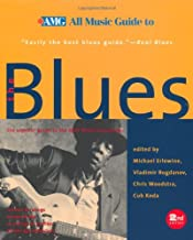 All Music Guide to the Blues: The Experts' Guide to the Best Blues Recording