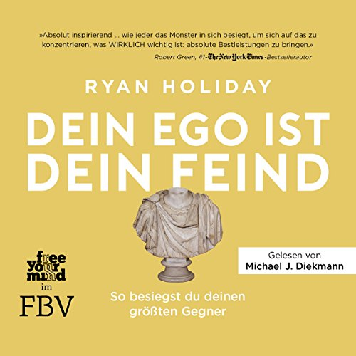Dein Ego ist dein Feind     So besiegst du deinen größten Gegner              By:                                                                                                                                 Ryan Holiday                               Narrated by:                                                                                                                                 Michael J. Diekmann                      Length: 7 hrs     Not rated yet     Overall 0.0