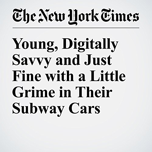 Young, Digitally Savvy and Just Fine with a Little Grime in Their Subway Cars audiobook cover art