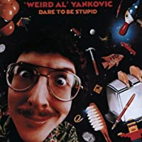 Dare to Be Stupid by Weird Al Yankovic (1999-01-01)