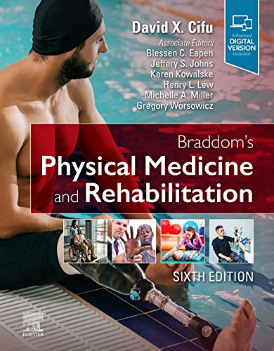 Compare Textbook Prices for Braddom's Physical Medicine and Rehabilitation 6 Edition ISBN 9780323625395 by Cifu MD, David X.