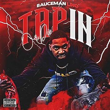 Tap in or Die