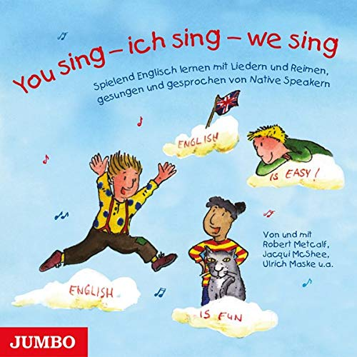 You sing - ich sing - we sing: Spielend Englisch lernen mit bekannten englischen Kinderliedern und...