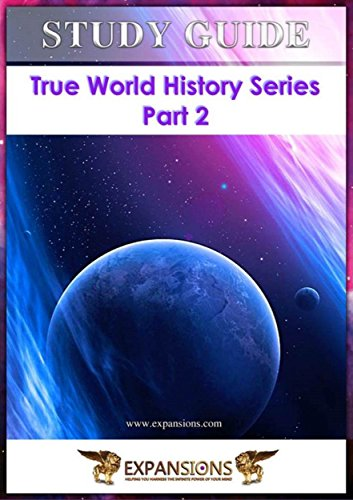 True World History Series, Part 2: Study Guide to Accompany DVD Seminar (English Edition)