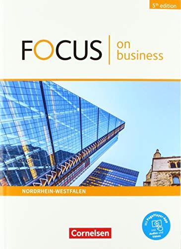 Focus on Business - 5th Edition - Nordrhein-Westfalen: B1/B2 - Schülerbuch: Mit PagePlayer-App (Focus on Business - Englisch für berufliche Schulen: 5th Edition - Nordrhein-Westfalen)