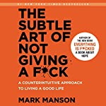 The Subtle Art of Not Giving a F*ck     A Counterintuitive Approach to Living a Good Life              By:                                                                                                                                 Mark Manson                               Narrated by:                                                                                                                                 Roger Wayne                      Length: 5 hrs and 17 mins     6,135 ratings     Overall 4.5