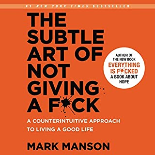 The Subtle Art of Not Giving a F*ck     A Counterintuitive Approach to Living a Good Life              Written by:                                                                                                                                 Mark Manson                               Narrated by:                                                                                                                                 Roger Wayne                      Length: 5 hrs and 17 mins     5,407 ratings     Overall 4.5