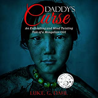 Daddy's Curse      A Sex Trafficking True Story of an 8-Year-Old Girl              By:                                                                                                                                 Luke G. Dahl                               Narrated by:                                                                                                                                 Nunt. R                      Length: 2 hrs and 15 mins     Not rated yet     Overall 0.0