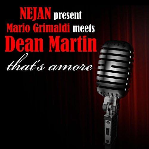 Nejan Present Mario Grimaldi, Dean Martin