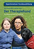 Der Therapiehund - vor, während und nach der Ausbildung (Expertenwissen Hundeausbildung)
