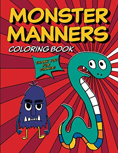 Monster Manners Coloring Book: Table manners for kids with cute monsters! Fun and educational