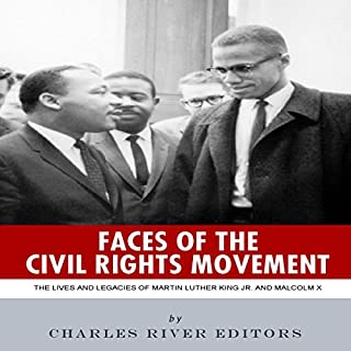 Faces of the Civil Rights Movement: The Lives and Legacies of Martin Luther King Jr. and Malcolm X cover art