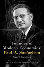 Founder of Modern Economics: Paul A. Samuelson: Volume 1: Becoming Samuelson, 1915-1948 (Oxford Studies in History of Economics)