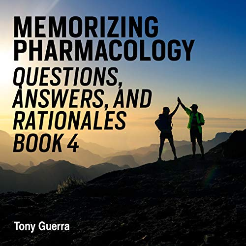 Memorizing Pharmacology Questions, Answers, and Rationales Book 4 audiobook cover art