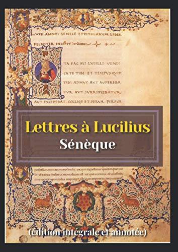 Lettres à Lucilius (édition intégrale et annotée)