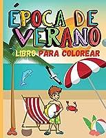 Época de Verano Libro para Colorear: La vida en la playa y el verano Páginas para colorear para niños - Vacaciones de verano - Tema de la playa - Libro para colorear para niños y niñas