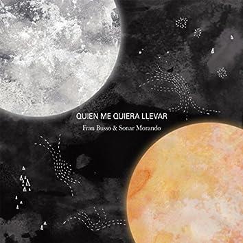 Quien Me Quiera Llevar (feat. Sonar Morando)