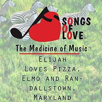 Elijah Loves Pizza, Elmo and Randallstown, Maryland