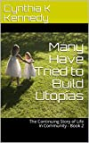 Many Have Tried to Build Utopias: The Continuing Story of Life in Community - Book 2 (I Too Have A Dream!) (English Edition)