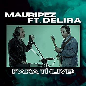Para Tí (feat. DeLira) [Live] (Live)