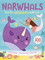 Narwhals Sticker and Activity Book: Meet the Unicorns of the Sea (Sticker Activity)