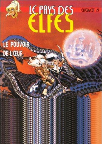 Le Pays des elfes - Elfquest, tome 27 : Le Pouvoir de l'oeuf