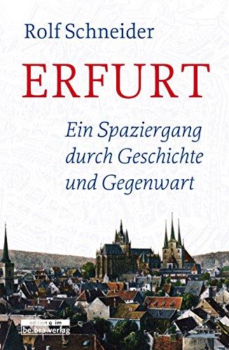 Erfurt: Ein Spaziergang durch Geschichte und Gegenwart
