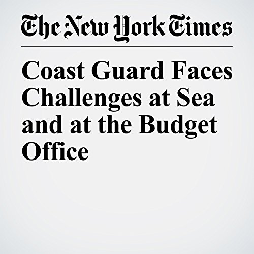 Coast Guard Faces Challenges at Sea and at the Budget Office copertina