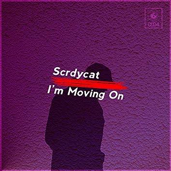 I'm Moving On (feat. SCRDYCAT)