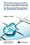 Electrochemistry for Biomedical Researchers